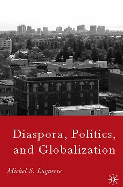 Laguerre, Michel S. - Diaspora, Politics, and Globalization, e-bok