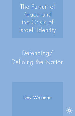 Waxman, Dov - The Pursuit of Peace and the Crisis of Israeli Identity, ebook