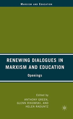 Green, Anthony - Renewing Dialogues in Marxism and Education, e-kirja