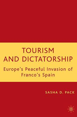 Pack, Sasha D. - Tourism and Dictatorship, ebook