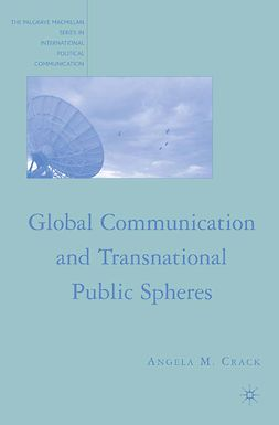 Crack, Angela M. - Global Communication and Transnational Public Spheres, e-kirja