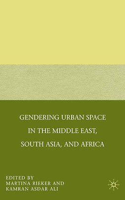 Ali, Kamran Asdar - Gendering Urban Space in the Middle East, South Asia, and Africa, ebook