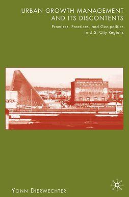 Dierwechter, Yonn - Urban Growth Management and Its Discontents, e-kirja
