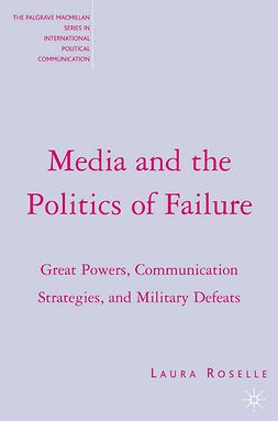 Roselle, Laura - Media and the Politics of Failure, ebook
