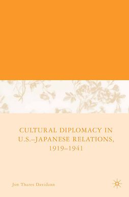 Davidann, Jon Thares - Cultural Diplomacy in U.S.-Japanese Relations, 1919–1941, ebook