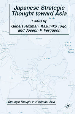 Ferguson, Joseph P. - Japanese Strategic Thought toward Asia, ebook