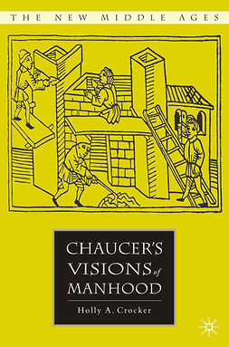 Crocker, Holly A. - Chaucer's Visions of Manhood, ebook