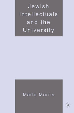 Morris, Marla - Jewish Intellectuals and the University, e-bok