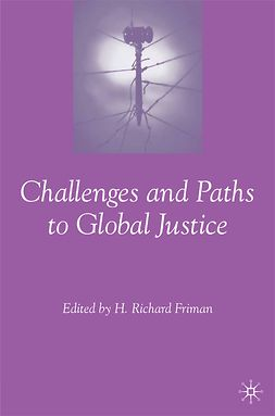 Friman, H. Richard - Challenges and Paths to Global Justice, ebook