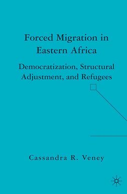 Veney, Cassandra R. - Forced Migration in Eastern Africa, e-bok