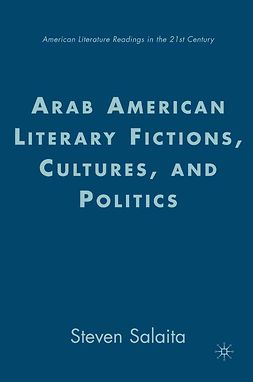 Salaita, Steven - Arab American Literary Fictions, Cultures, and Politics, e-bok