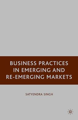 Singh, Satyendra - Business Practices in Emerging and Re-Emerging Markets, ebook