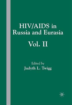 Twigg, Judyth L. - HIV/AIDS in Russia and Eurasia Volume 2, ebook