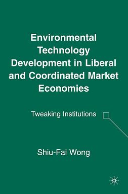 Wong, Shiu-Fai - Environmental Technology Development in Liberal and Coordinated Market Economies, ebook