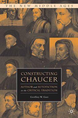 Gust, Geoffrey W. - Constructing Chaucer, ebook