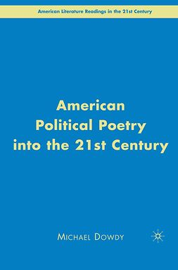 Dowdy, Michael - American Political Poetry in the 21st Century, e-kirja