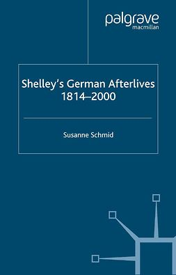 Schmid, Susanne - Shelley's German Afterlives 1814–2000, e-bok