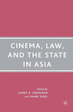Creekmur, Corey K. - Cinema, Law, and the State in Asia, ebook