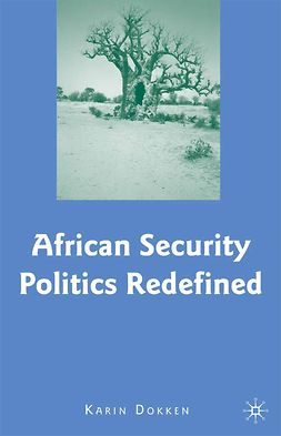 Dokken, Karin - African Security Politics Redefined, e-bok