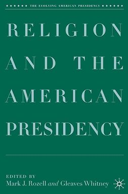 Rozell, Mark J. - Religion and the American Presidency, e-bok