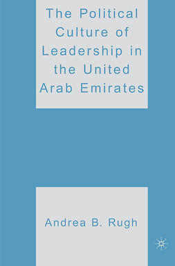Rugh, Andrea B. - The Political Culture of Leadership in the United Arab Emirates, ebook