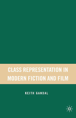 Gandal, Keith - Class Representation in Modern Fiction and Film, e-bok