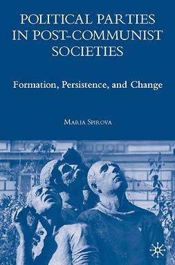 Spirova, Maria - Political Parties in Post-Communist Societies, e-bok