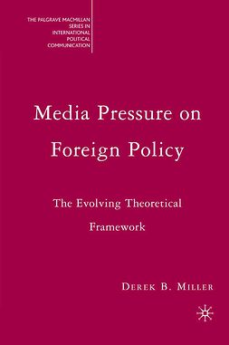 Miller, Derek B. - Media Pressure on Foreign Policy, ebook