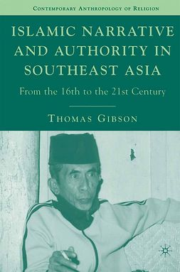 Gibson, Thomas - Islamic Narrative and Authority in Southeast Asia, ebook
