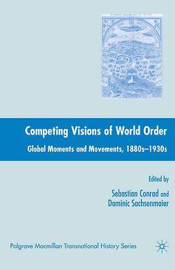 Conrad, Sebastian - Competing Visions of World Order, e-bok