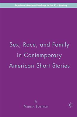 Bostrom, Melissa - Sex, Race, and Family in Contemporary American Short Stories, e-kirja