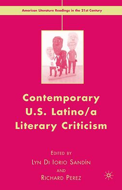 Perez, Richard - Contemporary U.S. Latino/ A Literary Criticism, e-bok