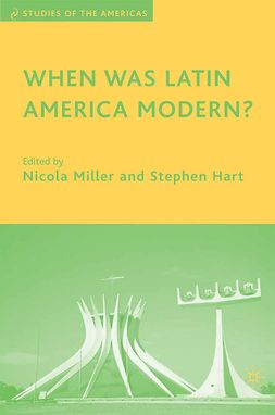 Hart, Stephen - When Was Latin America Modern?, ebook