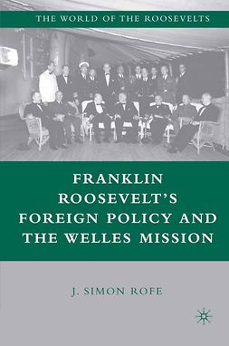 Rofe, J. Simon - Franklin Roosevelt's Foreign Policy and the Welles Mission, ebook
