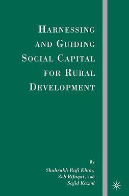 Kazmi, Sajid - Harnessing and Guiding Social Capital for Rural Development, ebook