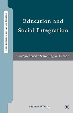 Wiborg, Susanne - Education and Social Integration, ebook