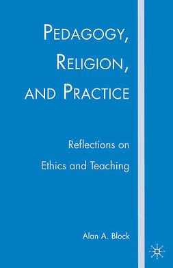 Block, Alan A. - Pedagogy, Religion, and Practice, ebook
