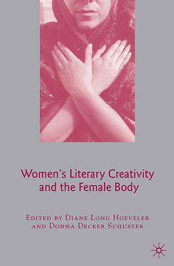 Hoeveler, Diane Long - Women's Literary Creativity and the Female Body, ebook