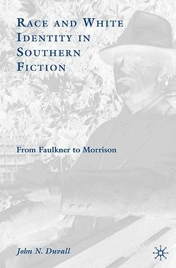 Duvall, John N. - Race and White Identity in Southern Fiction, ebook