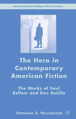 Halldorson, Stephanie S. - The Hero in Contemporary American Fiction, e-bok