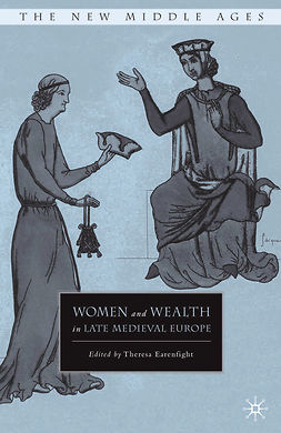 Earenfight, Theresa - Women and Wealth in Late Medieval Europe, e-bok