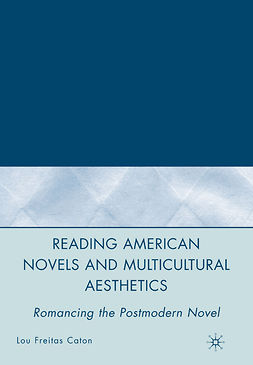 Caton, Lou Freitas - Reading American Novels and Multicultural Aesthetics, e-bok