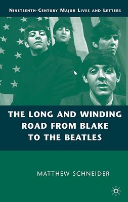 Schneider, Matthew - The Long and Winding Road from Blake to the Beatles, e-kirja
