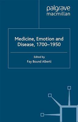 Alberti, Fay Bound - Medicine, Emotion and Disease, 1700–1950, ebook