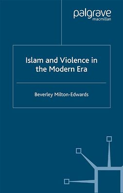 Milton-Edwards, Beverley - Islam and Violence in the Modern Era, ebook