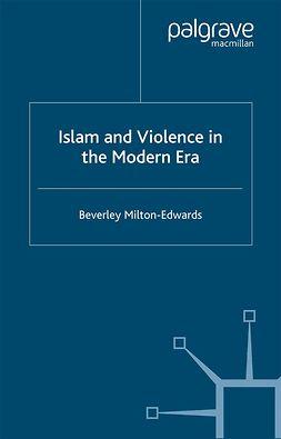 Milton-Edwards, Beverley - Islam and Violence in the Modern Era, ebook