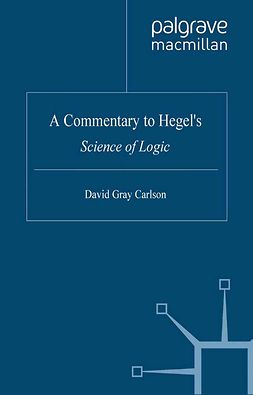 "Carlson, David Gray - A Commentary to Hegel's <Emphasis Type=""Italic"">Science of Logic</Emphasis>, e-kirja"