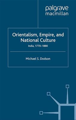 Dodson, Michael S. - Orientalism, Empire, and National Culture, ebook
