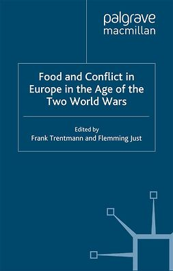 Just, Flemming - Food and Conflict in Europe in the Age of the Two World Wars, ebook