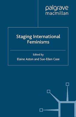 Aston, Elaine - Staging International Feminisms, e-bok
